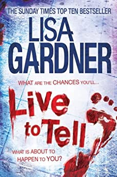 Live to Tell (Detective D.D. Warren 4) by [Gardner, Lisa]