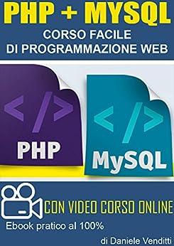 PHP + MYSQL Corso Facile di Programmazione Web: co...