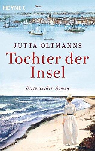Tochter der Insel: Historischer Roman