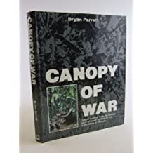 Canopy of War: Jungle Warfare, from the Earliest Days of Forest Fighting to the Battlefields of Vietnam