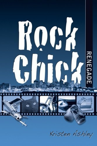 Rock Chick Renegade (Volume 4) by Kristen Ashley (2013-04-15)