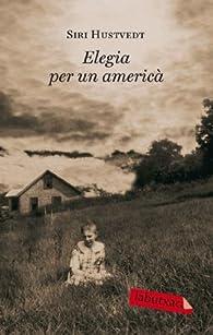 Elegia per un americà: Una novel.la par Siri Hustvedt