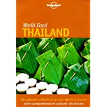 Lonely Planet World Food Thailand by Joe Cummings (2000-03-02)