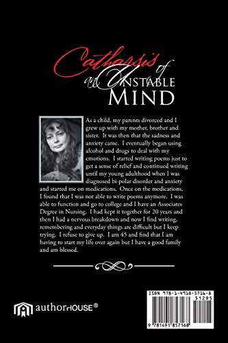 Catharsis of an Unstable Mind: Writings of a Bi-Polar, Recovering Alcoholic Addict