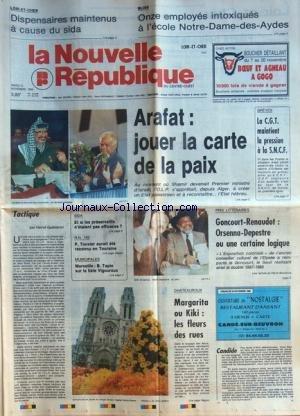 NOUVELLE REPUBLIQUE (LA) [No 13414] du 15/11/1988 - ARAFAT / JOUER LA CARTE DE LA PAIX - LES CONFLITS SOCIAUX - TACTIQUE PAR GUENERON - SIDA ET EFFICACITE DU PRESERVATIF - P. TOUVIER AURAIT ETE RECONNU EN TOURAINE - LES MUNICIPALES / TAPIE SUR LA LISTE VIGOUROUX - CHATEAUROUX / MARGARITA OU KIKI - LES FLEURS DES RUES - PRIX LITTERAIRES / ORSENNA ET DEPESTRE - 11 EMPLOYES INTOXIQUES A L'ECOLE NOTRE-DAME-DES-AYDES par Collectif