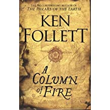A Column of Fire (The Kingsbridge Novels, Band 3)