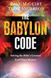 Image de The Babylon Code: Solving the Bible's Greatest End-Times Mystery (English Edition)