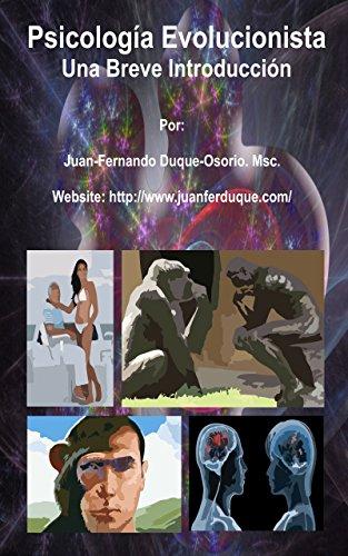 Psicología Evolucionista: Una Breve Introducción por Juan-Fernando Duque-Osorio