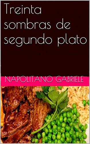 Treinta sombras de segundo plato por Gabriele Napolitano