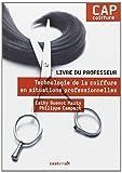 Technologie de la coiffure en situation professionnelles CAP coiffure : Livre du professeur