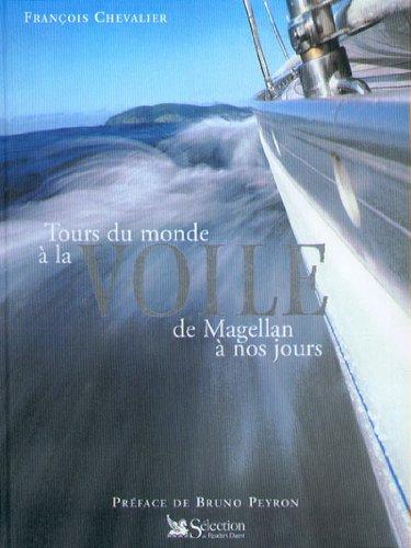 Le Tour du monde à la voile, de Magellan à nos jours