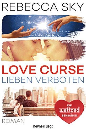 Love Curse - Lieben verboten: Roman eBook: Rebecca Sky, Cornelia ...