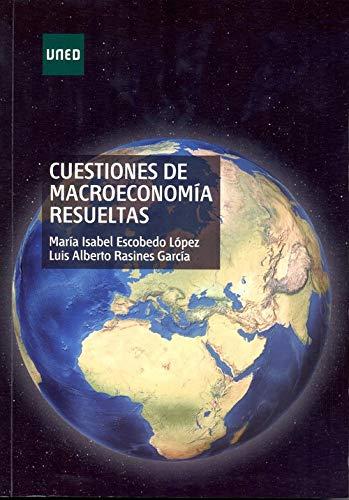 Cuestiones de macroeconomía resueltas (GRADO) por Mª Isabel ESCOBEDO LÓPEZ