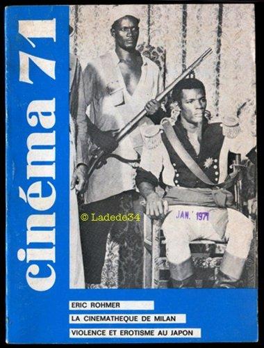 CINEMA [No 153] du 01/02/1971 - 71 - ERIC ROHMER - LA CINEMATHEQUE DE MILAN - VIOLENCE ET EROTISME AU JAPON. par Collectif