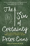 """The Sin of Certainty: Why God Desires Our Trust More Than Our """"Correct"""" Beliefs"""