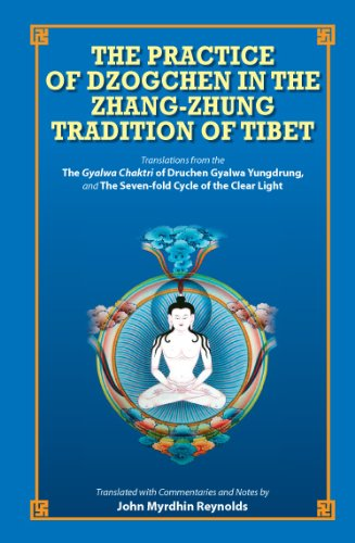 The Practice of Dzogchen in the Zhang Zhung Tradition of Tibet por John Myrdhin Reynolds