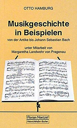 Musikgeschichte in Beispielen: Von der Antike bis Johann Sebastian Bach (Taschenbücher zur Musikwissenschaft)