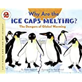 Why Are the Ice Caps Melting?: Let's Read and Find out Science - 2: The Dangers of Global Warming