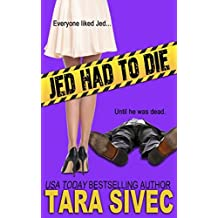 Jed Had to Die by Tara Sivec (2016-11-01)