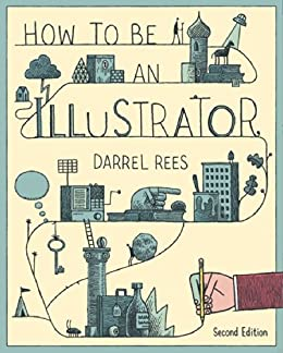 How to be an Illustrator, Second Edition by [Rees, Darrel]