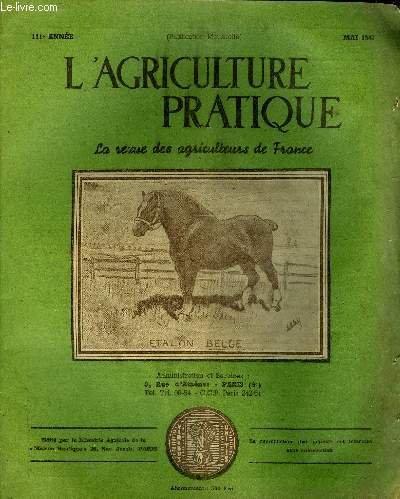 L'AGRICULTURE PRATIQUE - MAI 1947 - La réglementation actuelle des salaires agricoles - IIème congrès national de la propriété agricole - l'utilisation du maïs dans l'alimentation du bétail par J.-P.Olive - les zones terrestres d'ionisation négative