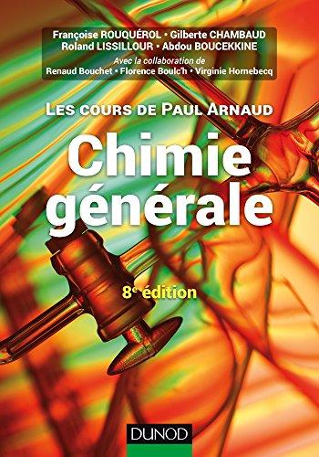 Les cours de Paul Arnaud - Chimie générale - 8e éd : Cours avec 330 questions et exercices corrigés et 200 QCM par Paul Arnaud