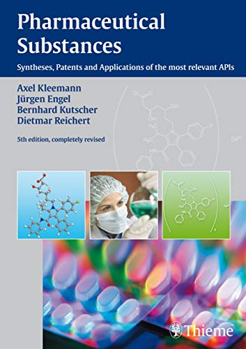 Pharmaceutical Substances, 5th Edition, 2009: Syntheses, Patents and Applications of the most relevant APIs (English Edition)