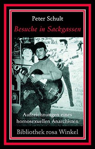 Besuche in Sackgassen: Aufzeichnungen eines homosexuellen Anarchisten (Bibliothek rosa Winkel)