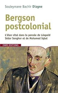 Bergson postcolonial par Souleymane Bachir Diagne