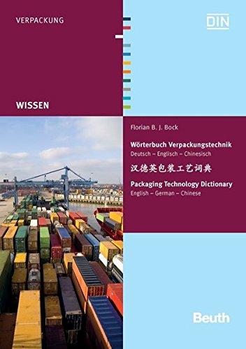Wörterbuch Verpackungstechnik: Logistik, Marketing, Drucktechnik Deutsch - Englisch - Chinesisch (Beuth Wissen) (E-wörterbuch Englisch-chinesisch)