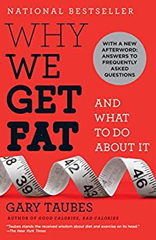 Why We Get Fat: And What to Do About It von [Taubes, Gary]