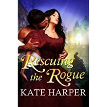 Rescuing The Rogue - A Regency Romance (English Edition)