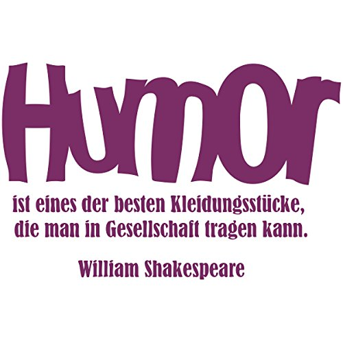 WANDKINGS Wandtattoo – Humor ist eines der besten Kleidungsstücke, die man in Gesellschaft tragen kann (William Shakespeare) – Wähle aus 5 Größen & 35 Farben