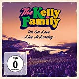 We Got Love-Live at Loreley (Deluxe Edition) - Kelly Family