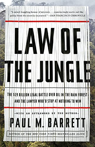 law-of-the-jungle-the-19-billion-legal-battle-over-oil-in-the-rain-forest-and-the-lawyer-whod-stop-a