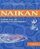 Naikan: Gratitude, Grace and the Japanese Art of Self-Reflection