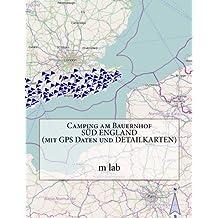 Camping am Bauernhof  SÜD ENGLAND ( mit GPS Daten und DETAILKARTEN)