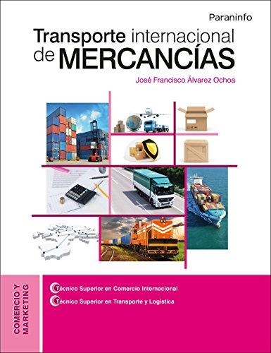 Transporte internacional de mercancías por JOSÉ FRANCISCO ÁLVAREZ OCHOA
