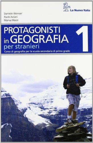 Protagonisti in geografia. Quaderno stranieri. Per la Scuola media: 1