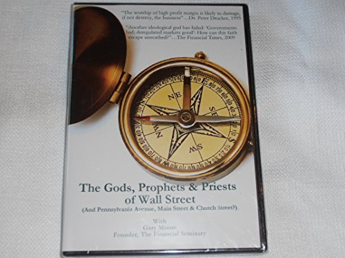 The Gods, Prophets & Priests of Wall Street (And Pennsylvania Avenue, Main Street & Church Street?) With Gary Moore