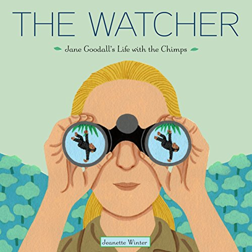 The Watcher: Jane Goodall's Life with the Chimps por Jeanette Winter