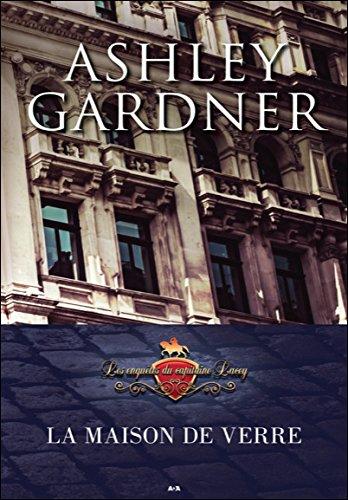 La maison de verre - T3 : Les enquêtes du capitaine Lacey par Ashley Gardner