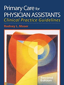 Primary Care for Physician Assistants by [Moser, Rodney L.]