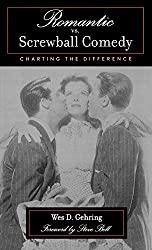 Romantic vs. Screwball Comedy: Charting the Difference (Studies in Film Genre)