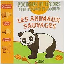 Les animaux sauvages : Pochoirs et décors pour dessiner et colorier