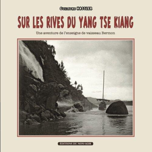 Sur les rives du Yang-ts Kiang: Une aventure de l'enseigne de vaisseau Bermon