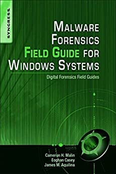 Malware Forensics Field Guide for Windows Systems: Digital Forensics Field Guides von [Malin, Cameron H., Casey, Eoghan, Aquilina, James M.]