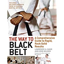 The Way to Black Belt: A Comprehensive Guide to Rapid, Rock-Solid Results (English Edition)