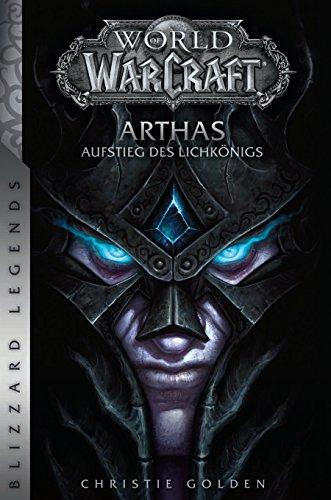World of Warcraft: Arthas - Aufstieg des Lichkönigs: Blizzard Legends (Langen Aufstieg)