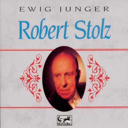 Ewig junger Robert Stolz